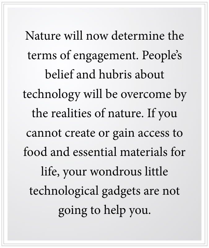Nature will determine the terms of engagement