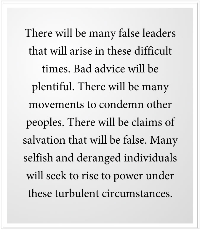 false leaders will arise in difficult times
