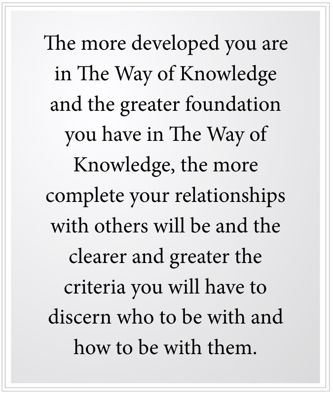 relationships with others become clearer in the Way of Knowledge