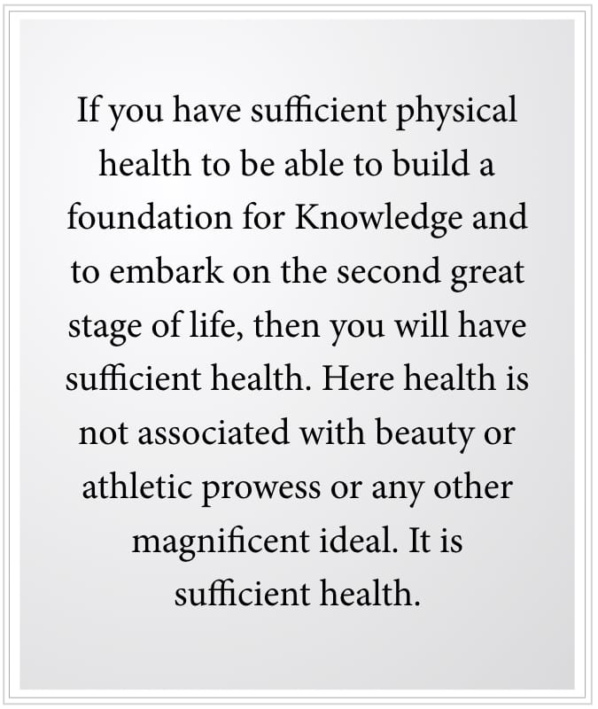 you need sufficient health to build a foundation in life
