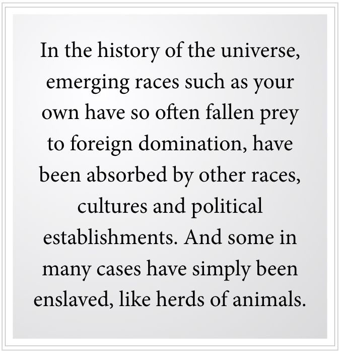 In the history of the universe, emerging races often have been absorbed by other races