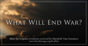 What Will End War?