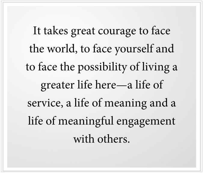 it takes courage to face yourself