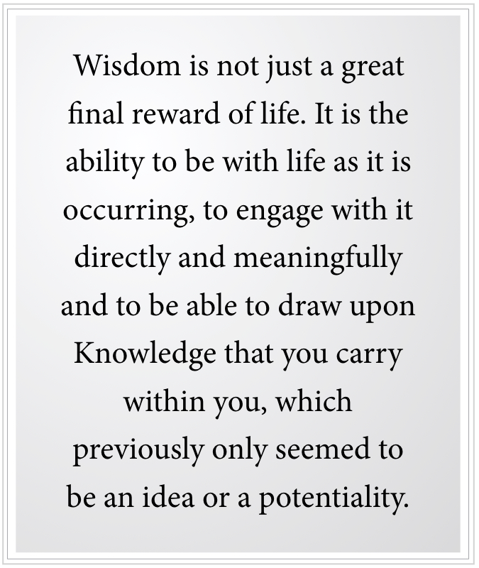 Wisdom is not a reward
