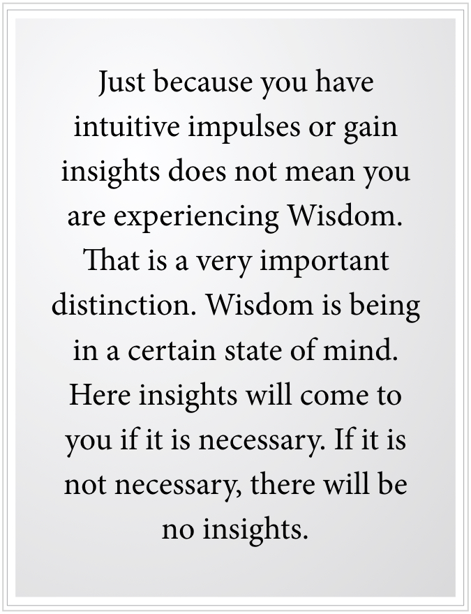 Wisdom is being a certain state of mind