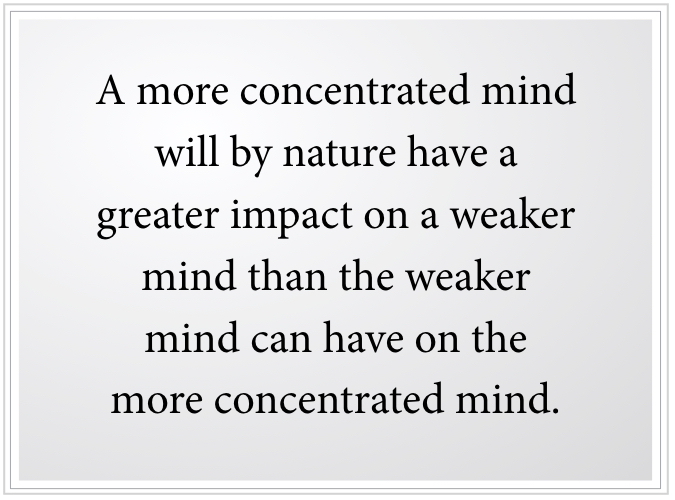 a more concentrated mind